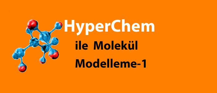 Hyperchem ile Molekül Modelleme-1
