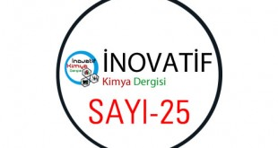 inovatifkimyadergisisayi25 310x165 - İnovatif Kimya Dergisi Sayı-25