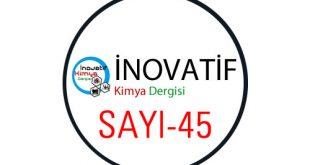 inovatifkimyadergisisayi45 310x165 - İnovatif Kimya Dergisi Sayı-45