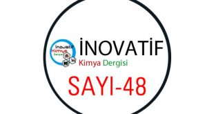 inovatifkimyadergisisayi48 310x165 - İnovatif Kimya Dergisi Sayı-48
