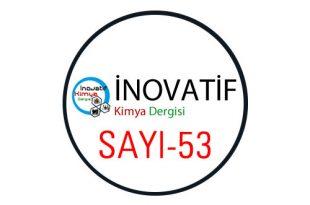 inovatifkimyadergisisayi53 310x205 - İnovatif Kimya Dergisi Sayı-53